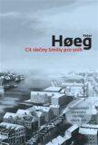 Cit slečny Smilly pro sníh - Peter Hoeg