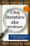 Čítaj literatúru ako profesor - Thomas C. Foster