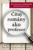 Čítaj romány ako profesor - Thomas C. Foster
