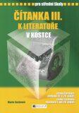 Čítanka III. k literatuře v kostce pro střední školy - Marie Sochrová