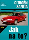 Citroën Xantia od 1993 - Jak na to? č. 73 - Etzold Hans-Rudiger Dr.