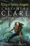 City of Fallen Angels – The Mortal Instruments Book 4 - Cassandra Clare