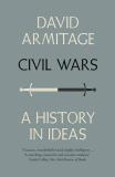 Civil Wars: A History in Ideas - Armitage