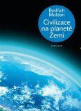 Civilizace na planetě Zemi - Bedřich Moldan