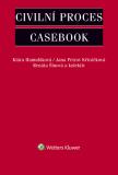 Civilní proces - Casebook - kolektiv autorů