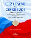 Cizí páni na české půdě - Václav Horčička, ...