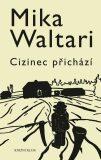 Cizinec přichází - Mika Waltari