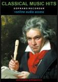 Classical Music Hits For Soprano Recorder (+online audio access) - Zdeněk Šotola