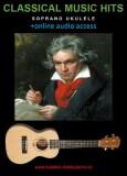 Classical Music Hits For Soprano Ukulele (+online audio access) - Zdeněk Šotola