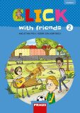 Click with Friends 2 - Učebnice angličtina pro 4. ročník ZŠ - Karásková Miluška, ...