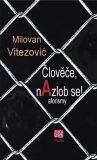 Člověče, nAzlob se! - aforizmy - Vitezović Milovan
