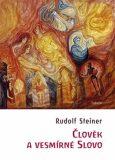 Člověk a vesmírné slovo - Rudolf Steiner