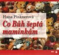 Co Bůh šeptá maminkám - CDmp3 - Hana Pinknerová