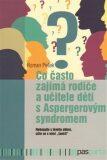 Co často zajímá rodiče a učitele dětí s Aspergerovým syndromem - Roman Pešek
