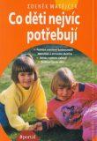 Co děti nejvíc potřebují - Zdeněk Matějček, ...