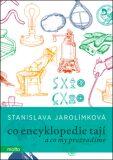 Co encyklopedie tají - Stanislava Jarolímková