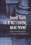 Co je bez chvění, není pevné - Tomáš Halík