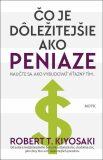 Čo je dôležitejšie ako peniaze? - Robert T. Kiyosaki