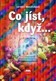 Co jíst, když... - Jarmila Mandžuková
