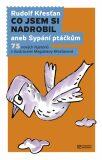 Co jsem si nadrobil aneb Sypání ptáčkům - Rudolf Křesťan