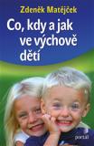 Co, kdy a jak ve výchově dětí - Zdeněk Matějček