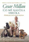 Co mě naučila smečka - Cesar Millan