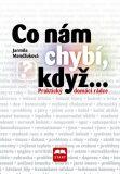 Co nám chybí, když... - Praktický domácí rádce - Jarmila Mandžuková