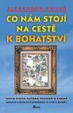 Co nám stojí na cestě k bohatství - Alexander Svijaš