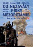 Co nezavály písky Mezopotámie - Miroslav Belica, ...