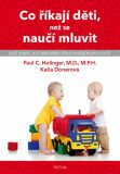 Co říkají děti, než se naučí mluvit - Paul C. Holinger