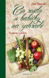 Co rostlo u babičky na zahradě - Tradiční odrůdy - Jan Novák