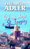 Čo sa deje v St. Tropez - Elizabeth Adler