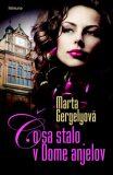 Čo sa stalo v Dome anjelov - Marta Gergelyová
