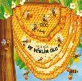Co se děje ve včelím úlu - Petra Bartíková, ...