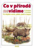 Co v přírodě nevidíme - Pavel Procházka, ...
