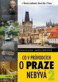 Co v průvodcích o Praze nebývá 2 - Stanislava Jarolímková