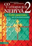 Co v učebnicích nebývá 2 aneb Čeští... - Stanislava Jarolímková