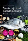 Co vám výživoví poradci neříkají? (Protože to nevědí) - Pavel Walek, Josef Tóth
