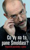 Co vy na to, pane Šmoldasi? - Jiří Slíva, Ivo Šmoldas