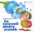 Co vyzvonil modrý zvonek - Ladislava Pechová