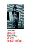 Colette, má drahá, vy víte, co máte udělat... - Chateau Ladislava