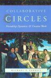 Collaborative Circles : Friendship Dynamics and Creative Work - Farrell Michael
