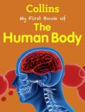 My First Book of the Human Body - Collins