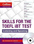 Collins Skills for the TOEFL iBT Test: Listening and Speaking (incl. audio CD) - HarperCollins