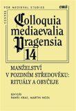 Colloquia mediaevalia Pragensia 14 - Martin Nodl, Paweł Kras