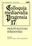 Colloquia mediaevalia Pragensia 17 - Martin Nodl, Piotr  Wecowski