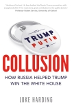 Collusion: How Russia Helped Trump Win the White House - Luke Harding