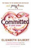 Committed : A Love Story - Elizabeth Gilbertová