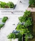Company Gardens: Green Spaces for Retreat & Inspiration - Chris van Uffelen