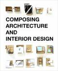 Composing Architecture and Interior Design - Simos Vamvakidis